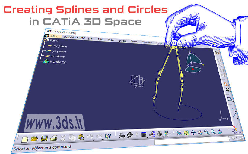 ترسیم المانهای Wireframe در فضای سهبعدی کتیا - Spline و دایره