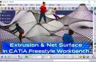آشنایی با ابزارهای Extrusion و Net Surface در محیط FreeStyle کتیا